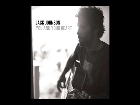 "Jack Johnson - ""You and Your Heart"""