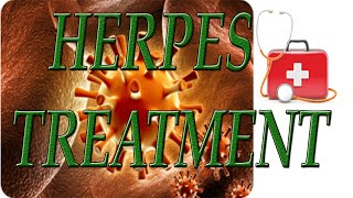 Herpes Treatment - Herpes Causes and Best Cure for Herpes