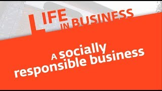 Life in business (4): a socially responsible business