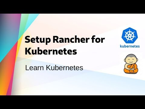 Kube 18 ] How to setup Rancher to manage your Kubernetes