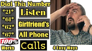 Listen All Calls of your Girlfriend Phone Without any application