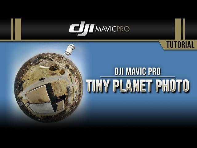DJI Mavic Pro / Tiny Planet Photo (Tutorial)