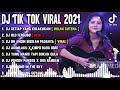 DJ SETIAP YANG KULAKUKAN UNTUK DIRIMU REMIX TIKTOK VIRAL FULL BASS TERBARU 2021