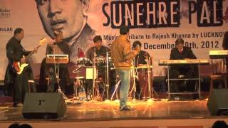 Ye Jo Mohabbat @ Sunehre Pal - A Musical Tribute to Rajesh Khanna by LUCKNOW 
