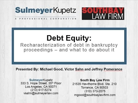Debt Equity: Recharacterization of Debt in Bankruptcy Proceedings – And What To Do