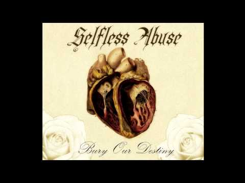 Selfless Abuse - 'Bury Our Destiny' Official Full Album Stream