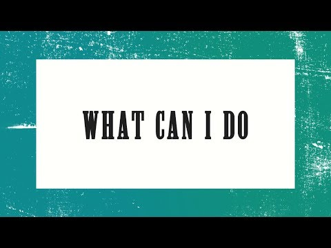 Paul Baloche - What Can I Do (Official Lyric Video)