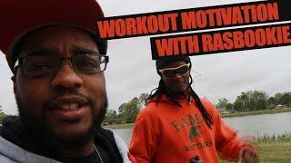Workout Motivation w/ Rasbookie