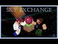 """""""Transmuting"""" - Sky Exchange - Ep 2"""