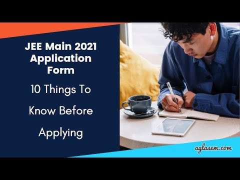 JEE Main 2021 Application Form: 10 Things To Know Before Applying
