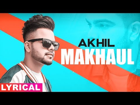 Makhaul Lyrical  Akhil  Manni Sandhu  Latest Punjabi Songs 2019  Speed Records