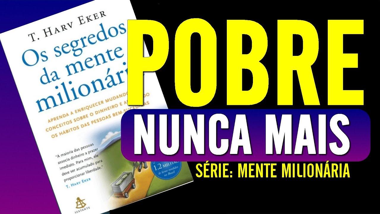 OS SEGREDOS DA MENTE MILIONÁRIA | T. Harv Eker | Resumo do Livro EP 06 Serie mente milionária