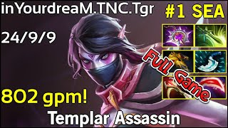802 gpm! inYourdreaM TNC.Tgr Templar Assassin - Dota 2 Full Game 7.17