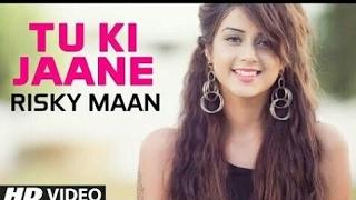tu ki jaane kinna tenu pyar kariye, singer - Risky Maan,New Punjabi Songs 2017,Latest Punjabi Songs