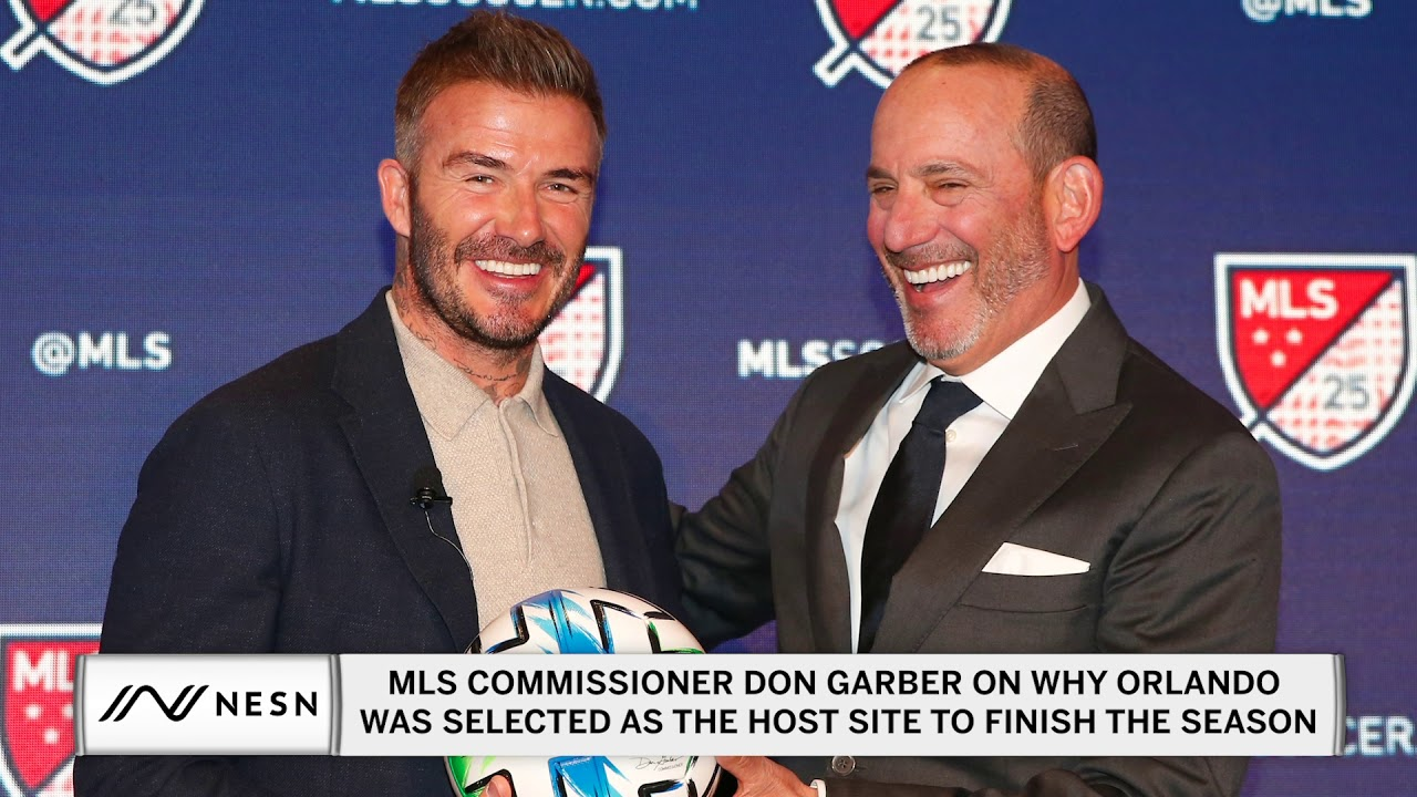 Don Garber On Why Orlando Was Selected as the Host Site to Finish the 2020 MLS  Season