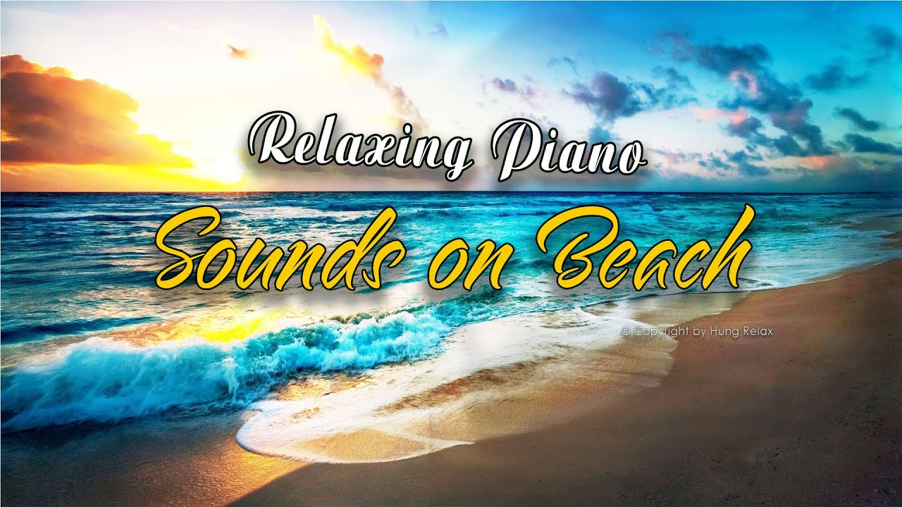 Sound of Beach - Relaxing Piano Music with Beach sound.