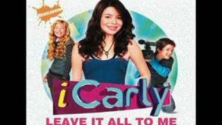 Leave it All To Me: iCarly Theme Song (FULL HQ)