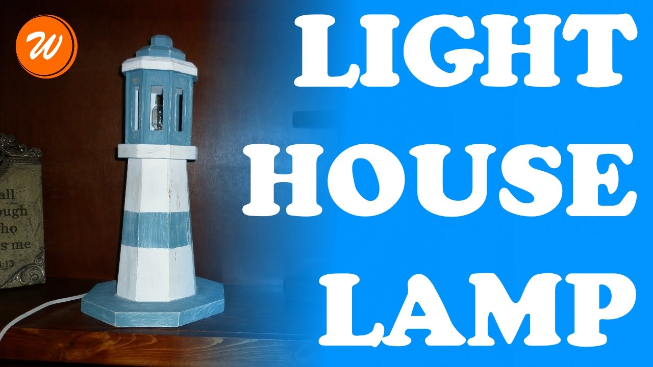DIY Wood Lighthouse Lamp | How To Make A Lighthouse   YouTube