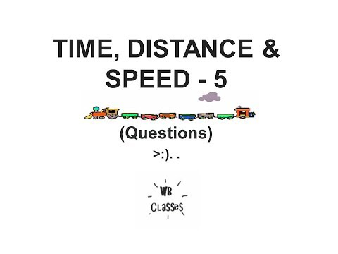 Time, Distance and Speed - 5 (Questions) SBI PO/ SSC CGL
