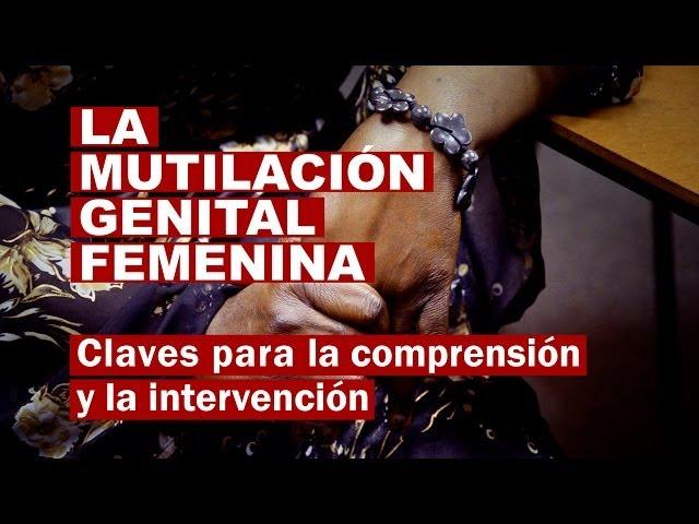 Mutilación Genital Femenina I. Claves para la comprensión y la intervención