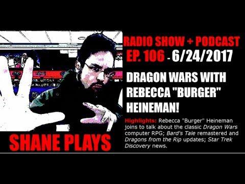 dragon wars with rebecca burger heineman shane plays radio ep 106 youtube. Black Bedroom Furniture Sets. Home Design Ideas