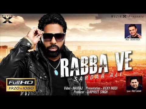 Rabba Ve ● Sardar Ali - Feat. Sachin Ahuja ● Latest Punjabi Songs 2016 ● Muzik X ● New Punjabi Songs