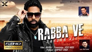 Rabba Ve ● Sardar Ali - Feat. Sachin Ahuja ● Latest Punjabi Songs 2016 ● Muzik X ● New Punjabi Songs
