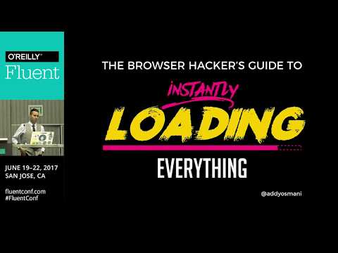 Fluent Conf - The Browser Hacker's Guide To Instant Loading