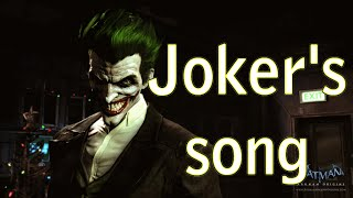 Repeat youtube video Joker's Song (Batman: Arkham Origin)