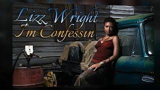 Lizz Wright - I'm Confessin (SR)