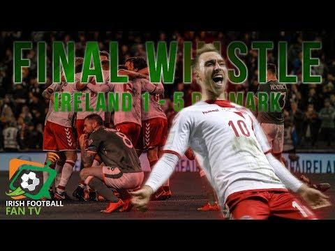 Final Whistle Reaction Republic of Ireland 1 - 5 Denmark