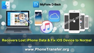iMyFone D-Back for Mac Recovers Lost iPhone Data & Fix iOS Device to Normal