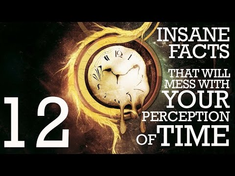 12 INSANE Facts That Mess With Your Perception of Time - Did You Know? Fact Set
