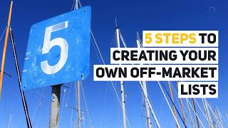 5 Steps to Creating Your Own Off-Market Lists