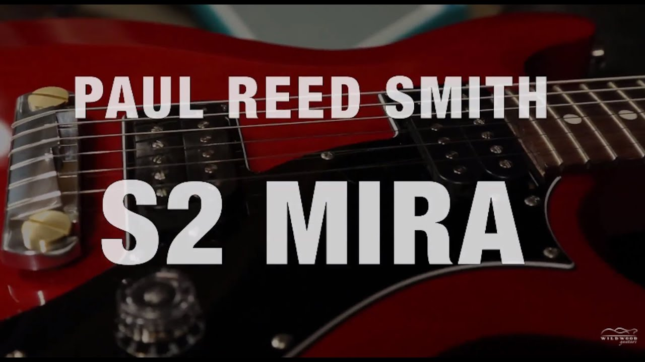 prs s2 mira wildwood guitars overview youtube. Black Bedroom Furniture Sets. Home Design Ideas