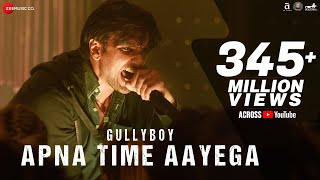 Apna Time Aayega (Video Song) | Gully Boy (2019)