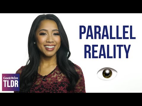 Parallel Reality (GeekWire Exclusive!)   TLDR   4/4/2018