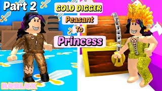 The Gold Digger Daughter (Part 2) : Peasant to Princess (Roblox Story)