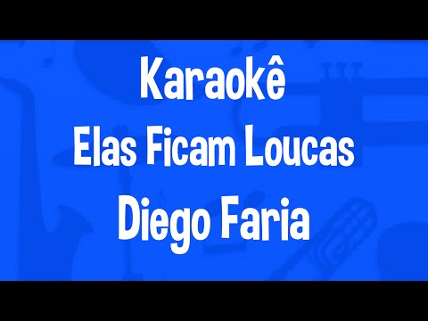 Karaokê Elas Ficam Loucas - Diego Faria