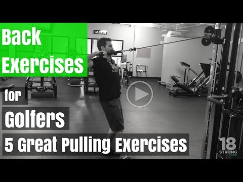 Back Exercises for Golfers: 5 Pulling Exercises