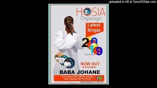 BRAND NEW TRACK HOSIAH CHIPANGA-----BABA JOHANE