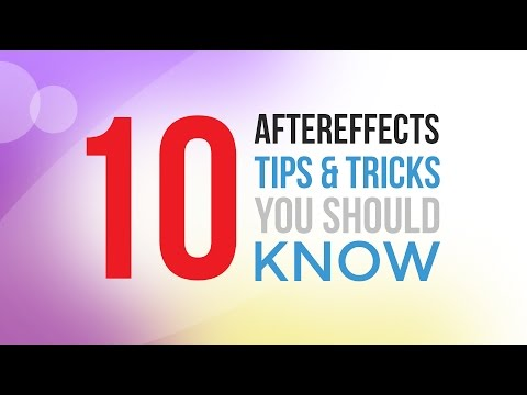 10 AFTEREFFECTS TIPS & TRICKS YOU SHOULD KNOW | AFTEREFFECTS TUTORIAL 2017 | FULL HD