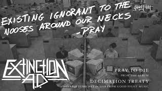 Extinction A.D. - Pray To Die [OFFICIAL STREAM]