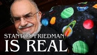 Stanton Friedman Is Real - UFO Investigator - FREE MOVIE