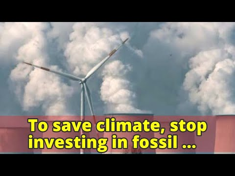 To save climate, stop investing in fossil fuels: Economists