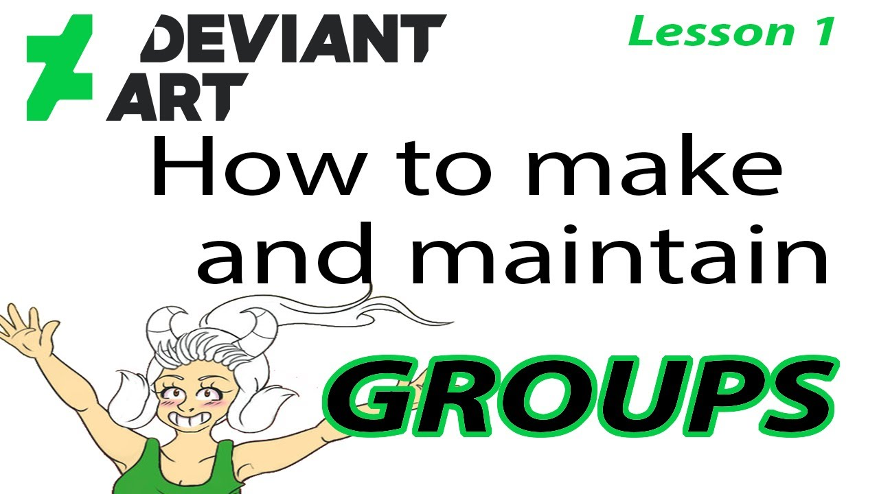DeviantArt Tutorial: How to Create and Maintain a Group!