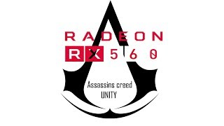 ASSASSINS CREED UNITY GAMEPLAY ON RX 560 BY PSYCHOTIC GAMER