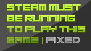 Steam must be running to play this game | MW3 problem fixed