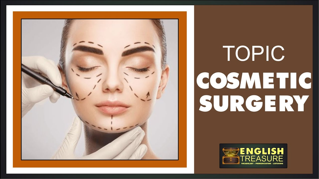 Cosmetic Surgery: English Treasure – Vocabulary, Listening, Pronunciation