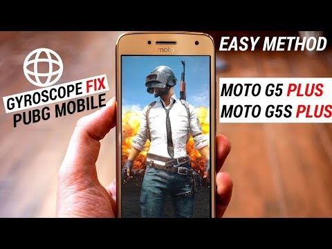FIX GYROSCOPE PROBLEM IN PUBG FOR MOTO G5 PLUS/G5S PLUS   100% WORKING & EASIEST METHOD  